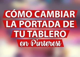 Cómo cambiar la portada de tu tablero en Pinterest?