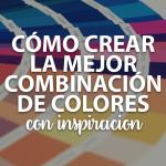 Cómo crear la mejor combinación de colores