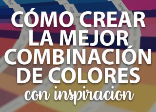 Cómo crear la mejor combinación de colores con inspiración