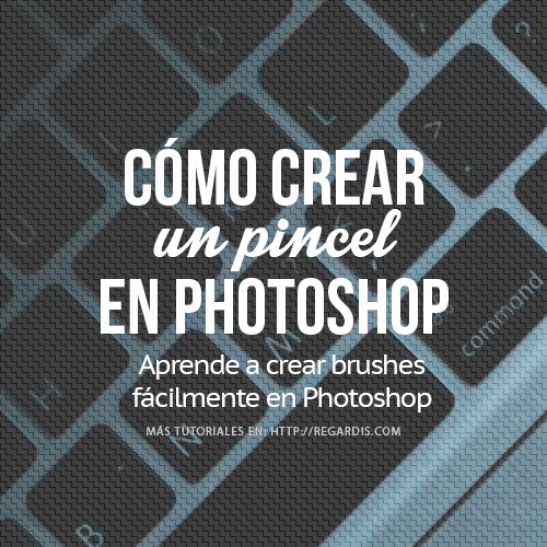 Cómo crear un pincel en Photoshop
