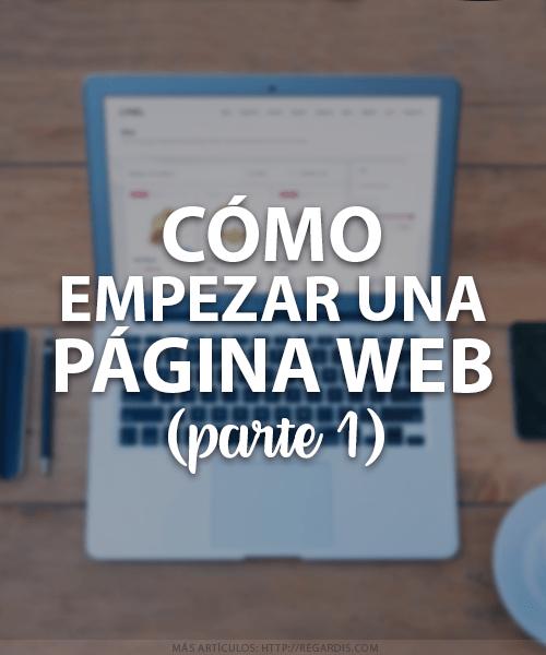 Cómo empezar una Página Web (Parte 1)