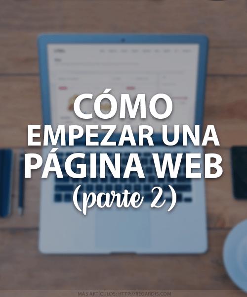 Cómo empezar una Página Web (Parte 2)