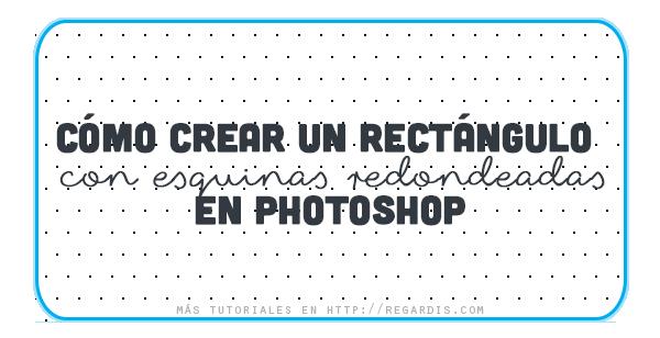 Cómo crear un rectángulo de esquinas redondeadas en Photoshop