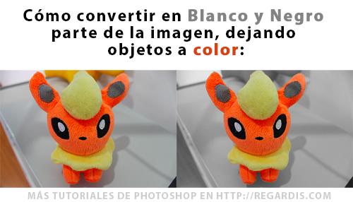 Tutorial Photoshop: Cómo convertir en blanco y negro parte de la imagen, dejando objetos a color