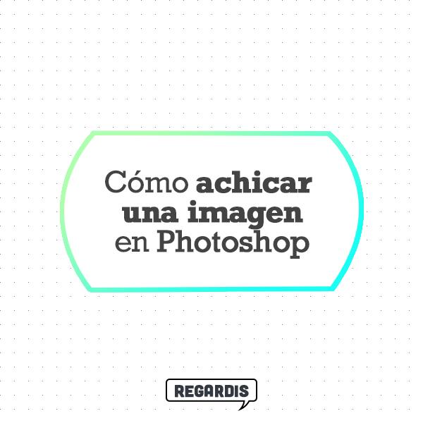 Cómo achicar una imagen en Photoshop