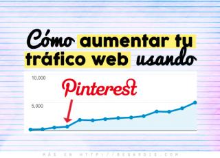 Cómo aumentar tu tráfico web usando Pinterest