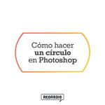 Cómo hacer un círculo en Photoshop