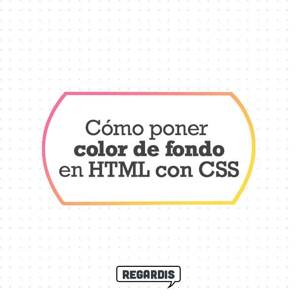 Cómo poner color de fondo en HTML con CSS