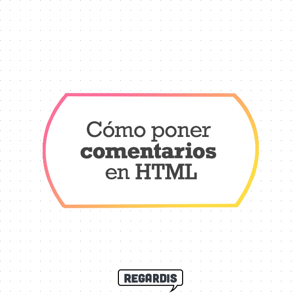 Cómo poner comentarios en HTML