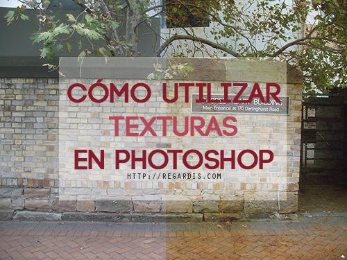 Cómo usar Texturas en Photoshop