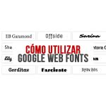Google Web Fonts: Cómo tener nuevas fonts en la Web