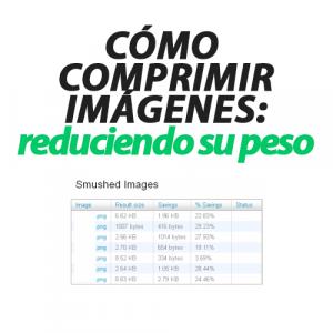 Cómo comprimir Imágenes: Reduciendo su Peso para Wordpress