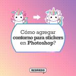 Cómo agregar contorno para stickers en Photoshop?