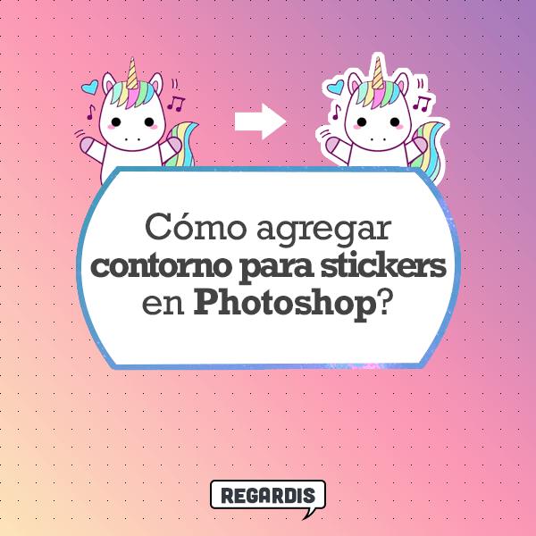 Cómo Agregar Contorno Para Stickers En Photoshop Regardis