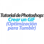 Cómo crear un GIF en Photoshop (Optimización para Tumblr)