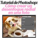 Cómo crear un desenfoque radial en una foto