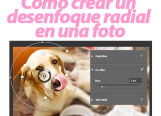 Tutorial de Photoshop: Crear un desenfoque radial en una foto