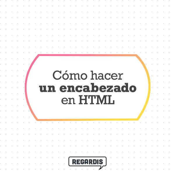 Cómo hacer un encabezado en HTML