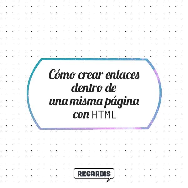 Cómo crear enlaces dentro de una misma página con HTML?