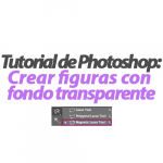 Crear figuras con fondo transparente en Photoshop