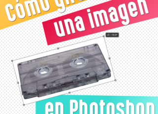 Cómo girar una imagen en Photoshop