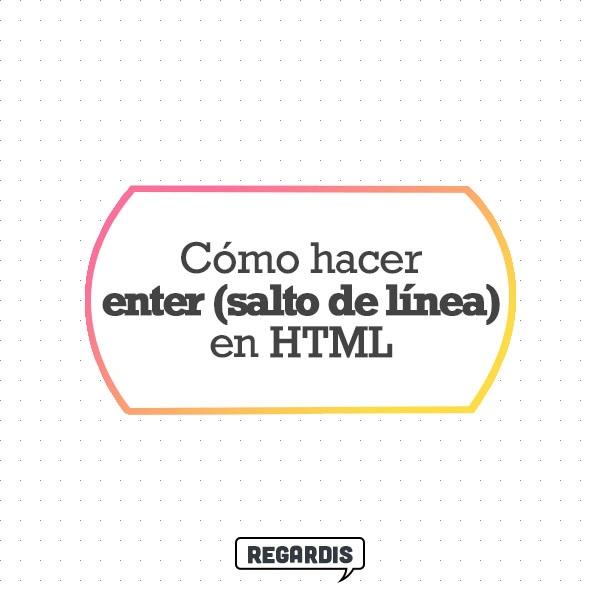 Cómo hacer enter en HTML (salto de línea)