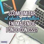 ¿Cómo imitar efecto Parallax en imagen de fondo con CSS?