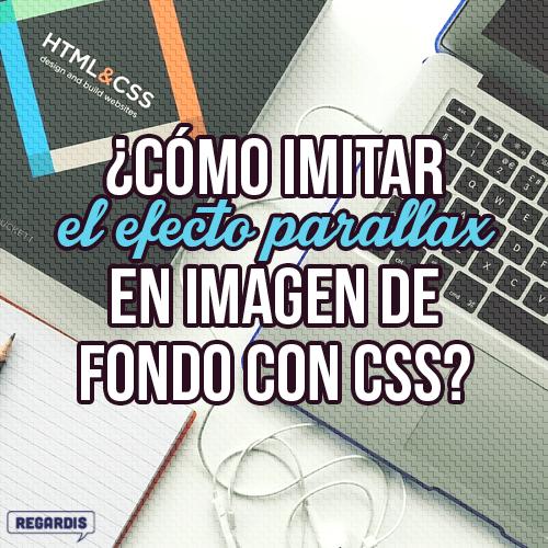 Cómo imitar el efecto parallax en imagen de fondo con CSS?