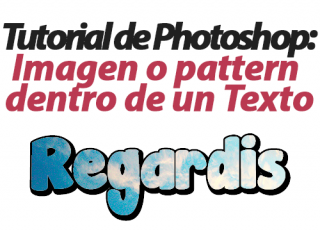 Tutorial de Photoshop: Imagen o pattern dentro de un Texto