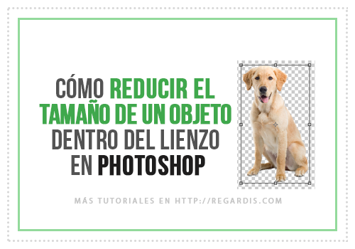 Cómo reducir el tamaño de un objeto dentro del lienzo en Photoshop
