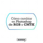 Cómo cambiar en Photoshop de RGB a CMYK?