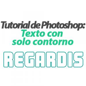 Tutorial de Photoshop: Texto con solo Contorno