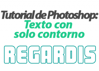 Tutorial de Photoshop: Texto con solo Contorno