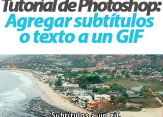 Tutorial de Photoshop: Agregar subtítulos o texto a un GIF