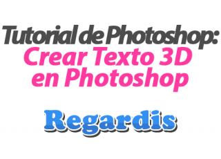 Tutorial Photoshop: Crear Texto 3D