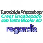 Cómo crear encabezado con texto bicolor 3D en Photoshop