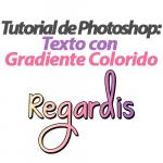 Cómo crear texto con gradiente colorido en Photoshop