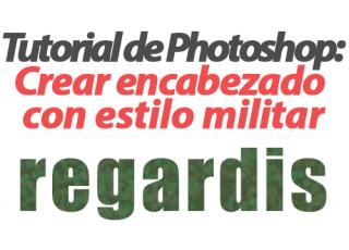 Tutorial de Photoshop: Cómo crear texto con estilo militar
