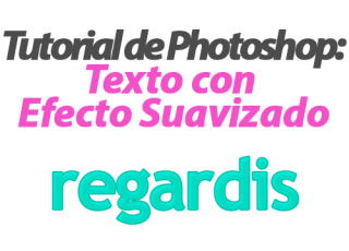 Tutorial de Photoshop: Texto con Efecto Suavizado