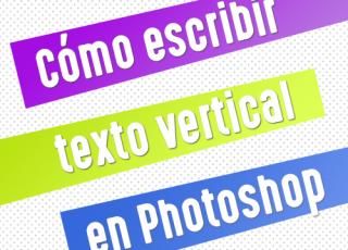 Cómo escribir texto vertical en Photoshop